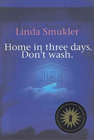 Home in Three Days. Don't Wash. by Linda Smukler