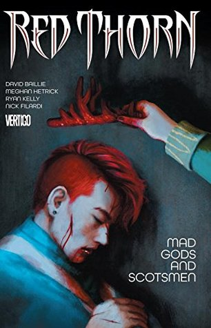 Red Thorn, Volume 2: Mad Gods and Scotsmen by Choong Yoon, Steve Oliff, Nancy Ogami, Todd Klein, Meghan Hetrick, David Baillie
