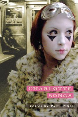 Charlotte Songs: Poems by Paul Pines