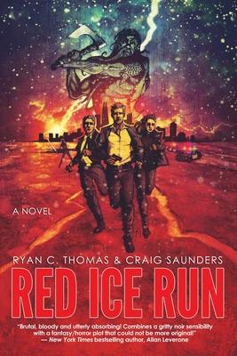 Red Ice Run by Ryan C. Thomas, Craig Saunders