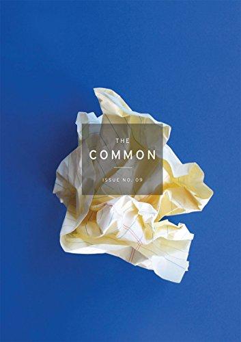 The Common: No. 09 by Suketu Mehta, Sujeta Sekar, Lori Ostlund, Jennifer Acker, Luis Muñoz