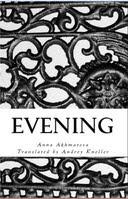 Evening by Anna Akhmatova, Andrey Kneller