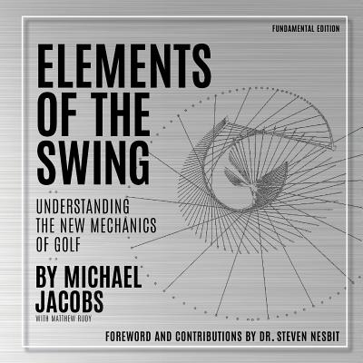 Elements of the Swing: Fundamental Edition by Tim Oliver