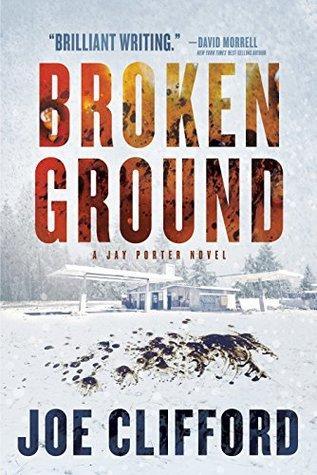 Broken Ground by Joe Clifford