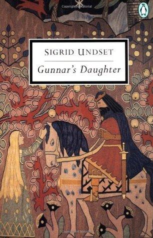 Gunnar's Daughter by Sherrill Harbison, Sigrid Undset, Arthur G. Chater