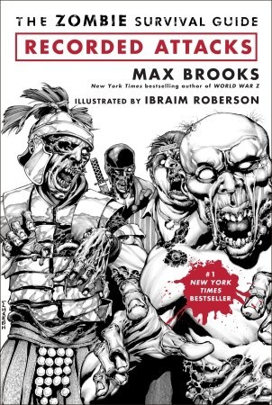 The Zombie Survival Guide: Recorded Attacks by Max Brooks, Ibraim Roberson