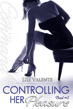 Controlling Her Pleasure by Lili Valente