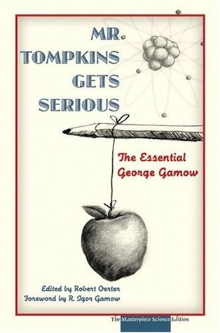 Mr Tompkins Gets Serious by Robert Oerter, George Gamow