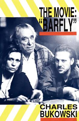 Barfly - The Movie by Charles Bukowski