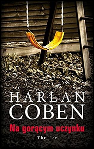 Na goracym uczynku by Harlan Coben