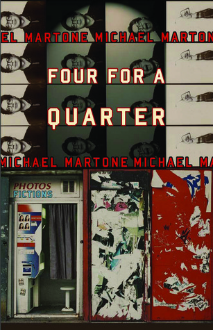 Four for a Quarter: Fictions by Michael Martone