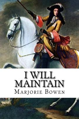 I Will Maintain by Marjorie Bowen
