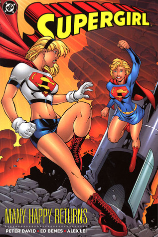 Supergirl: Many Happy Returns by Ed Benes, Peter David, Alex Lei