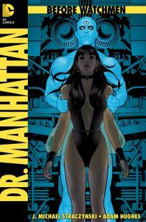 Before Watchmen: Dr. Manhattan #1 by John Higgins, Adam Hughes, J. Michael Straczynski