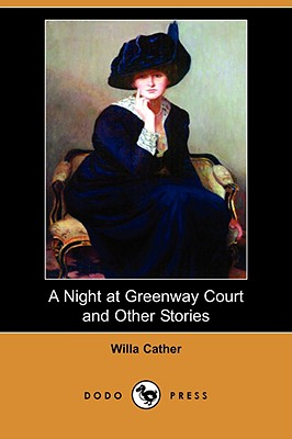 A Night at Greenway Court and Other Stories (Dodo Press) by Willa Cather