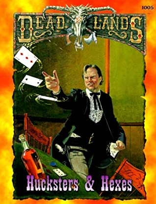 Hucksters & Hexes (Deadlands) by John Goff, Loston Wallace