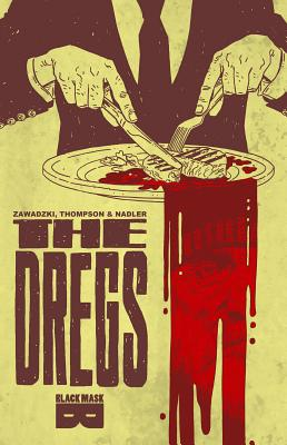The Dregs Tp Vol 01 by Zac Thompson, Lonnie Nadler