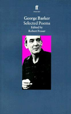 Selected Poems by George Barker by George Barker