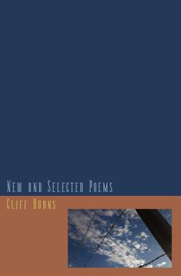 New and Selected Poems (1984-2011) by Cliff Burns