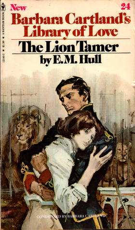The Lion Tamer by E.M. Hull, Barbara Cartland