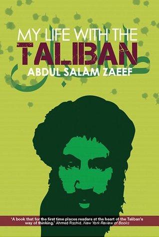 My Life with the Taliban by Alex Strick van Linschoten, Abdul Salam Zaeef, Felix Kuehn