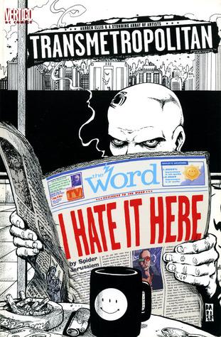 Transmetropolitan: I Hate It Here by Warren Ellis, Darick Robertson