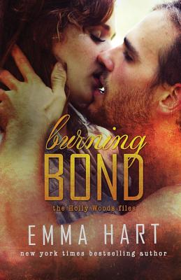 Burning Bond (Holly Woods Files, #6) by Emma Hart