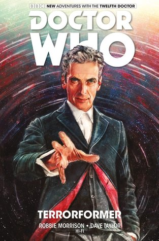 Doctor Who: The Twelfth Doctor, Vol. 1: Terrorformer by Alice X. Zhang, Robbie Morrison, Dave Taylor
