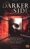 The Darker Side: Generations of Horror by Lucy Taylor, Poppy Z. Brite, Richard Wright, John Pelan, Seth Lindberg, Mehitobel Wilson, Caitlín R. Kiernan, Chad Hensley
