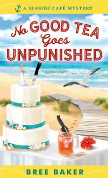 No Good Tea Goes Unpunished by Bree Baker