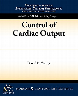 Control of Cardiac Output by David Young