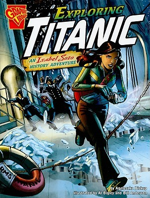 Exploring Titanic: An Isabel Soto History Adventure by Michael Kelleher, Tammy Enz, Bill Anderson, Tod G. Smith, Al Bigley