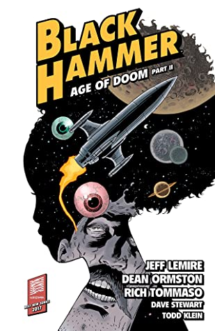 Black Hammer, Vol. 4: Age of Doom Part Two by Research and Education Association, Todd Klein, Dean Ormston, Jeff Lemire, Dave Stewart
