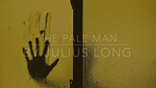 The Pale Man by Julius Long