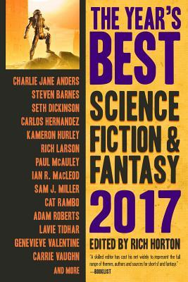 The Year's Best Science Fiction & Fantasy, 2017 by Rich Horton