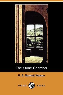 The Stone Chamber by H.B. Marriott Watson