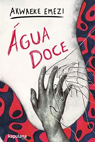 Água Doce by Akwaeke Emezi