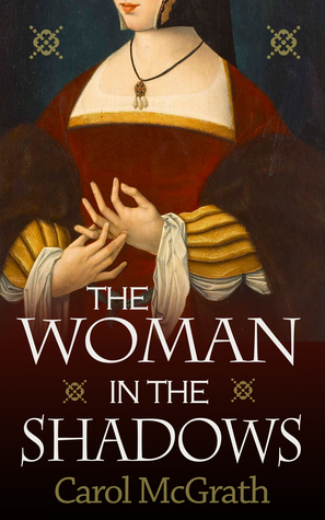 The Woman in the Shadows by Carol McGrath