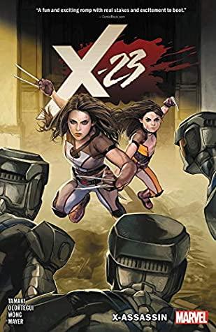 X-23, Vol. 2: X-Assassin by Chris O'Halloran, Diego Olortegui, Walden Wong, Mariko Tamaki