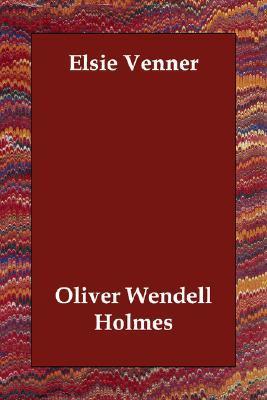 Elsie Venner by Oliver Wendell Holmes Sr.