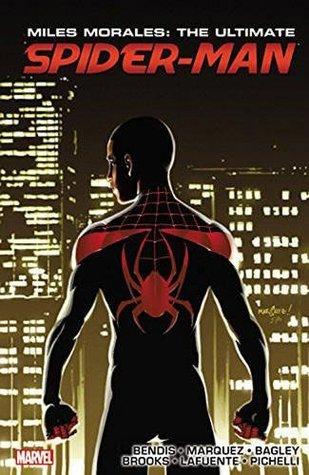 Miles Morales: Ultimate Spider-Man: Ultimate Collection, Book 3 by David Marquez, Brian Michael Bendis, Cory Petit, David Lafuente, Mark Bagley, Justin Ponsor, Sara Pichelli