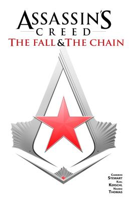 Assassin's Creed: The Fall & the Chain by Karl Kerschl, Cameron Stewart