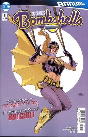 DC Comics: Bombshells (2016-) Annual #1 by Marguerite Bennett, Elsa Charretier