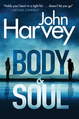Body & Soul: A Frank Elder Mystery by John Harvey