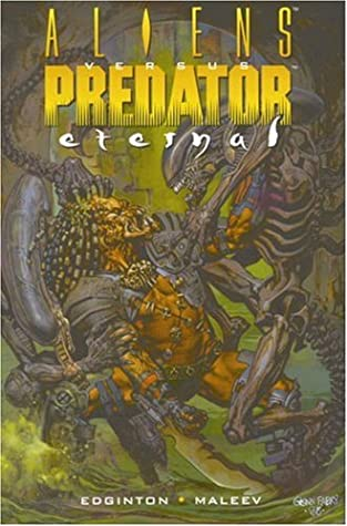 Aliens Vs. Predator: Eternal by Alex Maleev, Ian Edginton