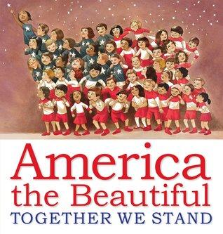 America the Beautiful: Together We Stand by Bryan Collier, Katharine Lee Bates, Sonia Lynn Sadler, Diane Goode, Raúl Colón, Chris K. Soentpiet, John Hendrix, Jon J. Muth, Yuyi Morales, Mary GrandPré, LeUyen Pham