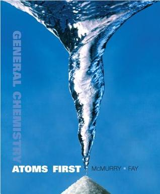 General Chemistry: Atoms First by John E. McMurry, Robert C. Fay