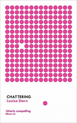 Chattering: Stories by Louise Stern