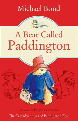 A Bear Called Paddington by Peggy Fortnum, Michael Bond