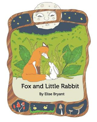 Fox and Little Rabbit by Elise Bryant